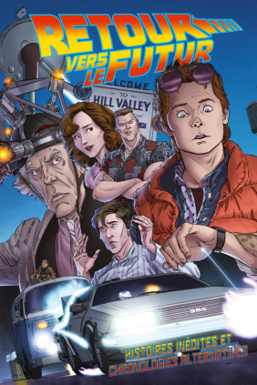 [TPB Vol.1, 1st Print] Retour vers le futur: Histoires inédites et chronologies alternatives Release Date: November 28th, 2016