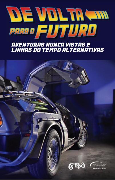 [TPB Vol.1] Novo Século Editora De Volta para o Futuro: Aventuras nunca vistas e linhas do tempo alternativas Release Date: October 20th, 2017